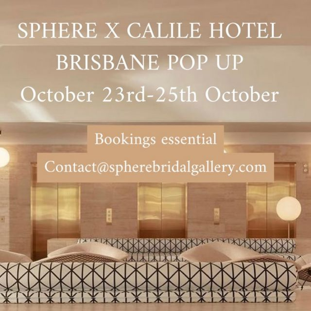 BRISBANE CALILE HOTEL POP UP  23rd-25th October. Contact@spherebridalgallery.com  Showcasing a collection of Sphere gowns and new collections released next week ! 🤍